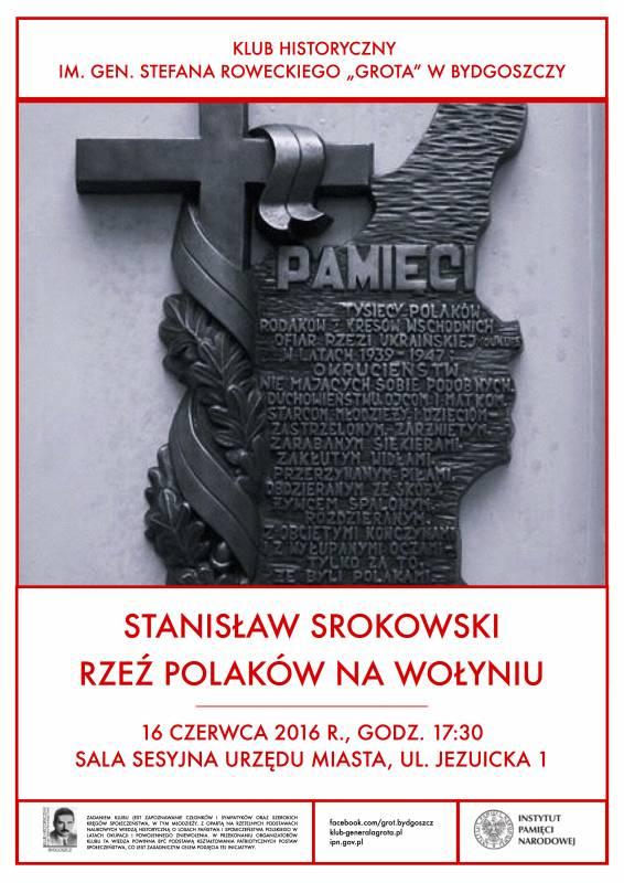 Klub Grota: Stanisław Srokowski - Rzeź Polaków na Wołyniu