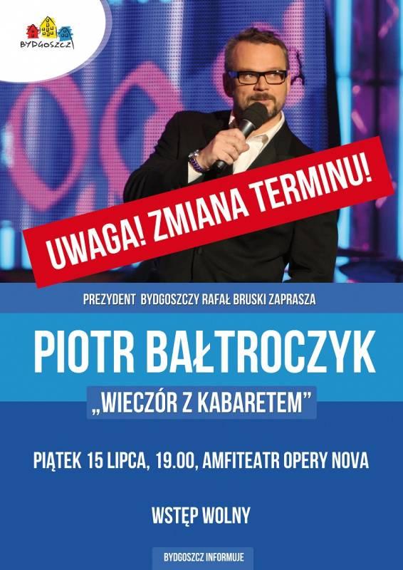 WYDARZENIE ZOSTAŁO PRZEŁOŻONE NA 15.07.2016 -PIĄTEK - Wieczór z kabaretem: Piotr Bałtroczyk