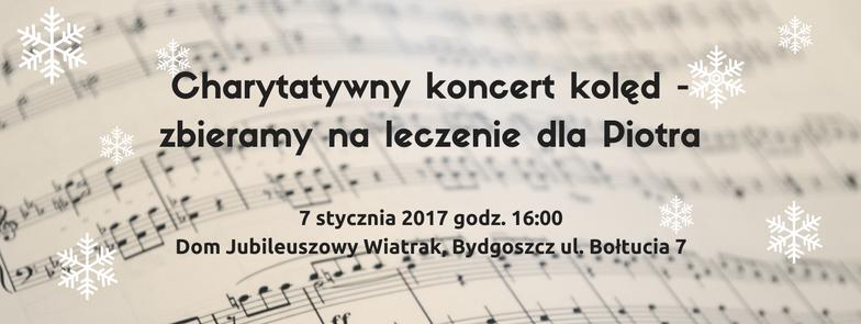 Charytatywny Koncert Kolęd - Zbieramy na leczenie Piotra